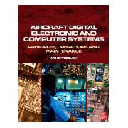Aircraft Digital Electronic and Computer Systems, Principles, Operation and Maintenance