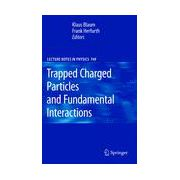 Trapped Charged Particles and Fundamental Interactions