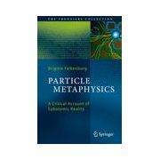 Particle Metaphysics: A Critical Account of Subatomic Reality