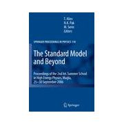 Standard Model and Beyond: Proceedings of the 2nd Int. Summer School in High Energy Physics, Mugla, 25-30 September 2006