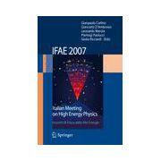 IFAE 2007: Incontri di Fisica delle Alte Energie Italian Meeting on High Energy Physics, Napoli, 11 - 13 April 2007