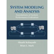 System Modeling and Analysis: Foundations of System Performance Evaluation