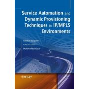 Service Automation and Dynamic Provisioning Techniques in IP/MPLS Environments
