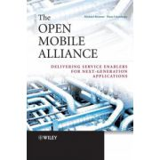Open Mobile Alliance: Delivering Service Enablers for Next-Generation Applications
