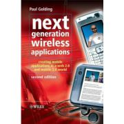 Next Generation Wireless Applications: Creating Mobile Applications in a Web 2.0 and Mobile 2.0 World