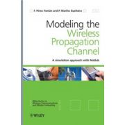 Modeling the Wireless Propagation Channel: A simulation approach with Matlab