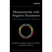 Metamaterials with Negative Parameters : Theory, Design and Microwave Applications