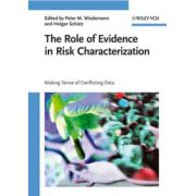 Making Sense of Conflicting Data: The Role of Evidence in Risk Characterization