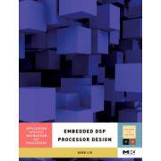 Embedded DSP Processor Design Volume 2: Application Specific Instruction Set Processors
