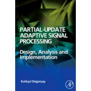 Partial Update Adaptive Filters and Adaptive Signal Processing
