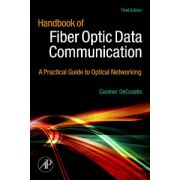 Handbook of Fiber Optic Data Communication, A Practical Guide to Optical Networking