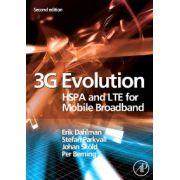3G Evolution, HSPA and LTE for Mobile Broadband