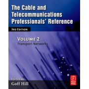 Cable and Telecommunications Professionals' Reference, Volume 2: Transport Networks