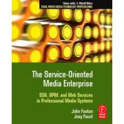 Service-Oriented Media Enterprise: SOA, BPM, and Web Services in Professional Media Systems