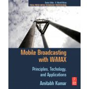 Mobile Broadcasting with WiMAX: Principles, Techology, and Applications