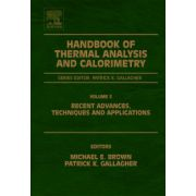 Handbook of Thermal Analysis and Calorimetry: Recent Advances, Techniques and Applications, Volume 5