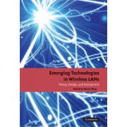 Emerging Technologies in Wireless LANs: Theory, Design, and Deployment