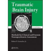 Traumatic Brain Injury: Methods for Clinical and Forensic Neuropsychiatric Assessment
