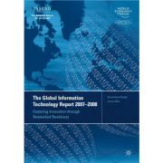 Global Information Technology Report 2007-2008: Fostering Innovation through Networked Readiness