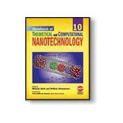 Handbook of Theoretical and Computational Nanotechnology, 10-Volume Set