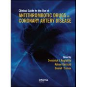 Clinical Guide to the Use of Antithrombotic Drugs in Coronary Artery Disease