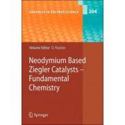 Neodymium Based Ziegler Catalysts: Fundamental Chemistry: 204 (Advances in Polymer Science)
