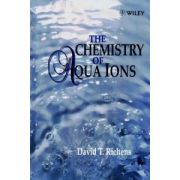 Chemistry of Aqua Ions: Synthesis, Structure and Reactivity: ATour Through the Periodic Table of the Elements