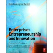 Enterprise: Entrepreneurship and Innovation - Concepts, Contexts and Commercialization