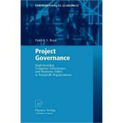 Project Governance: Implementing Corporate Governance and Business Ethics in NonProfit Organizations