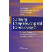 Sustaining Entrepreneurship and Economic Growth: Lessons in Policy and Industry Innovations from Germany and India