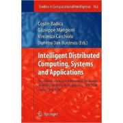 Intelligent Distributed Computing, Systems and Applications: Proceedings of the 2nd International Symposium on Intelligent Distributed Computing – IDC 2008, Catania, Italy, 2008
