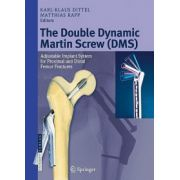 Double Dynamic Martin Screw (DMS): Adjustable Implant System for Proximal and Distal Femur Fractures