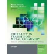 Chirality in Transition Metal Chemistry: Molecules, Supramolecular Assemblies and Materials