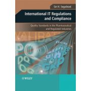 International IT Regulations and Compliance: Quality Standards in the Pharmaceutical and Regulated Industries