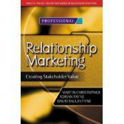 Relationship Marketing: Creating Stakeholder Value