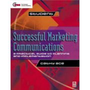 Successful Marketing Communications: a practical guide to planning and implementation