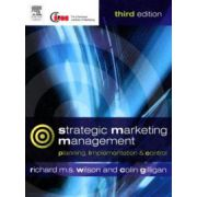 Strategic Marketing Management, Planning, Implementation and Control