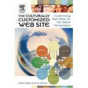 Culturally Customized Web Site: Customizing Web Sites for the Global Marketplace