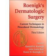 Roenigks' Dermatologic Surgery: Current Techniques in Procedural Dermatology