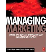Managing Marketing: Marketing Success Through Good Management Practice