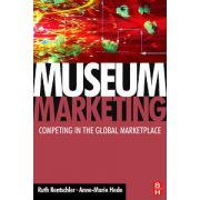 Museum Marketing: Competing in the global marketplace