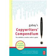 Gabay's Copywriters' Compendium: The Definitive Professional Writers Guide