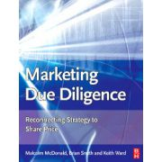 Marketing Due Diligence: Reconnecting Strategy to Share Price