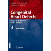 Congenital Heart Defects. Decision Making for Surgery: CT-Scan and MRI, Volume 3
