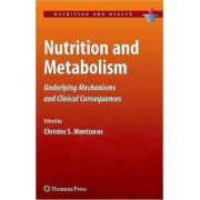 Nutrition and Metabolism: Underlying Mechanisms and Clinical Consequences