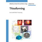 Thixoforming: Semi-solid Metal Processing