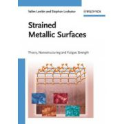 Strained Metallic Surfaces: Theory, Nanostructuring and Fatigue Strength