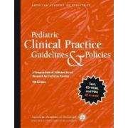 Pediatric Clinical Practice Guidelines and Policies: A Compendium of Evidence Based for Pediatric Practice