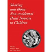Shaking and Other Non-Accidental Head Injuries in Children