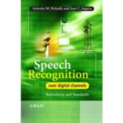 Speech Recognition Over Digital Channels: Robustness and Standards
